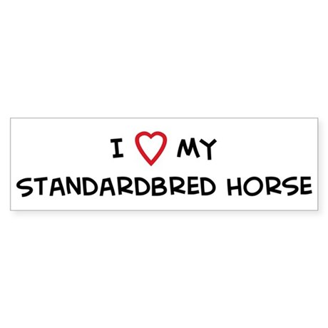I Love Standardbred Horse Bumper Sticker