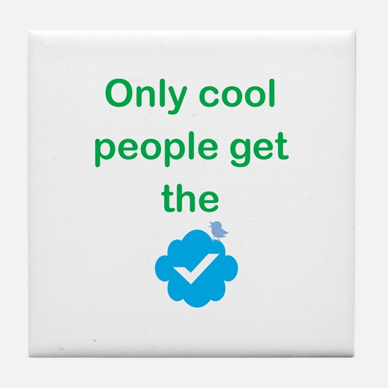Only Cool Ppl Get the Checkmark Tile Coaster