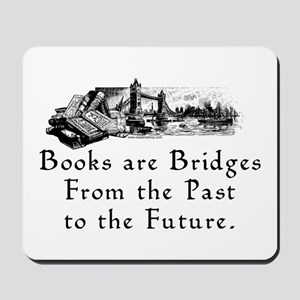 Books are Bridges Mousepad