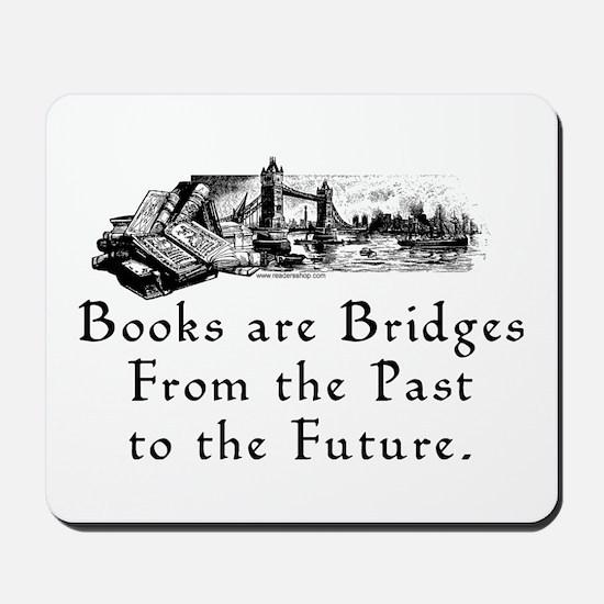 Books are Bridges Mousepad