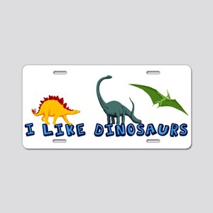 I Like Dinosaurs Aluminum License Plate