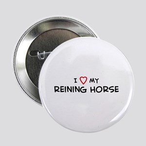 I Love reining Horse Button