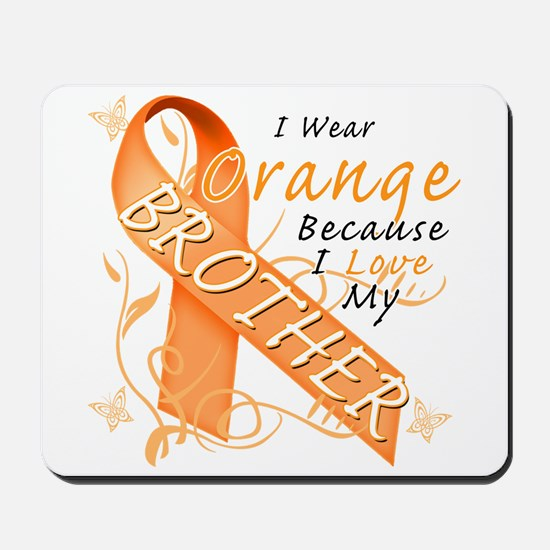 I Wear Orange Because I Love My Brother Mousepad