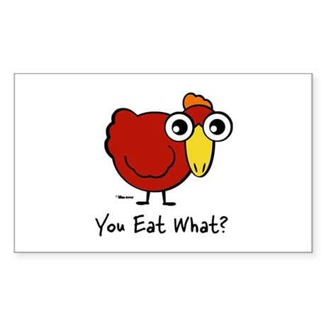 You Eat What Chicken? Rectangle Sticker