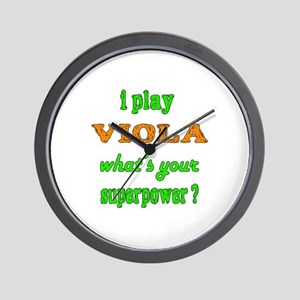 I play Viola what's your superpower ? Wall Clock
