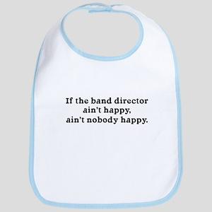 If the Band Director Ain't Happy Bib