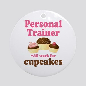 Funny Personal Trainer Ornament (Round)