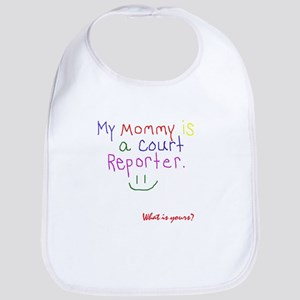Mommy is a court reporter - Bib