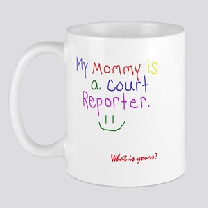 Mommy is a court reporter - Mug