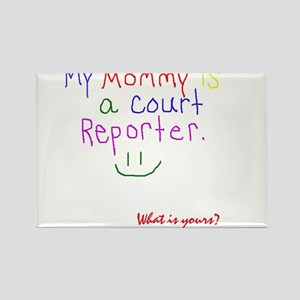 Mommy is a court reporter - Rectangle Magnet