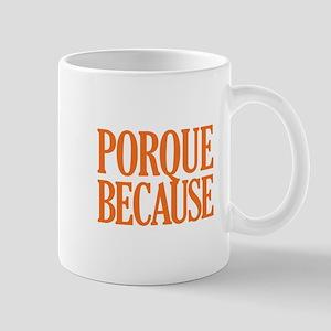 Porque Because - Color Mug