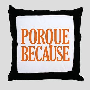 Porque Because - Color Throw Pillow