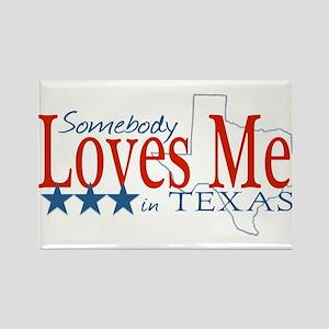 Somebody loves me in TX Rectangle Magnet