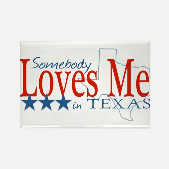 Somebody loves me in TX Rectangle Magnet