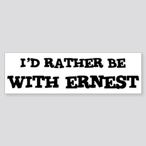 With Ernest Bumper Sticker