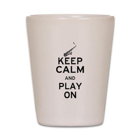 Keep Calm and Play On (Sax) Shot Glass