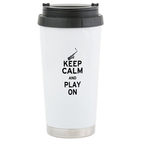 Keep Calm and Play On (Sax) Stainless Steel Travel