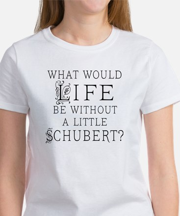 Franz Schubert Music Quote Women's T-Shirt