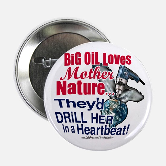 Big Oil Loves Mother Nature Button