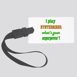 I play Synthesizer what's your s Large Luggage Tag