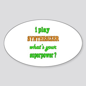 I play Synthesizer what's your supe Sticker (Oval)