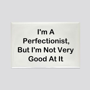 I'm A Perfectionist Rectangle Magnet