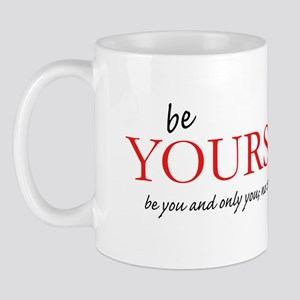 be YOURSELF Mug