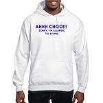 allergic to stupid Hooded Sweatshirt