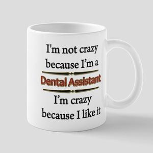 Im Not Crazy - Dental Assistant copy Mugs