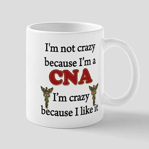 Im Not Crazy - CNA Mugs
