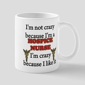 Im Not Crazy -HOSPICE Nurse Mugs