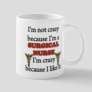 Im Not Crazy - SURGICAL Nurse Mugs