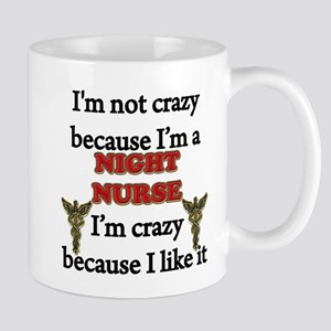 Im Not Crazy - NIGHT Nurse Mugs