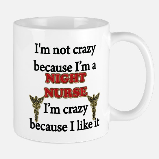 Im Not Crazy - NIGHT Nurse Mugs