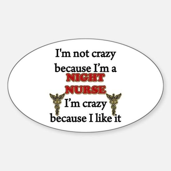 Im Not Crazy - NIGHT Nurse Decal