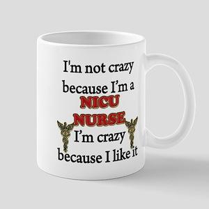 Im Not Crazy - NICU Nurse Mugs