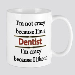 Im Not Crazy - DENTIST Mugs