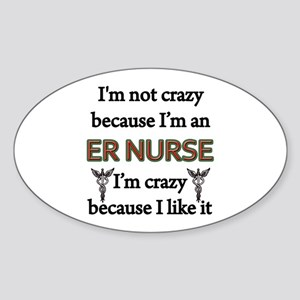 Im Not Crazy - ER Nurse Sticker