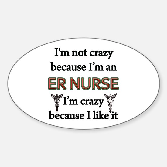 Im Not Crazy - ER Nurse Decal