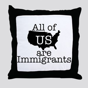 All of US are Immigrants Throw Pillow
