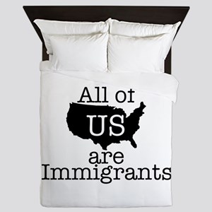 All of US are Immigrants Queen Duvet