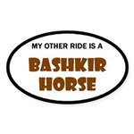 My Other Ride Is A Bashkir Horse Oval Sticker