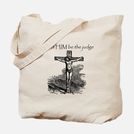 Let HIM Be The Judge Tote Bag