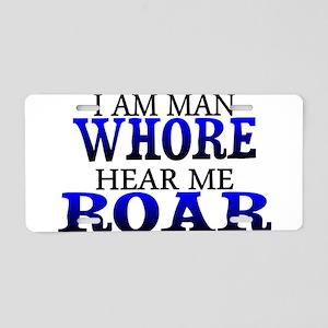 I Am Man Whore Aluminum License Plate