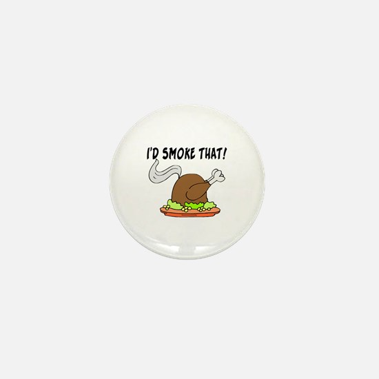 I'd Smoke That Turkey Mini Button