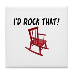 I'd Rock That Chair Tile Coaster