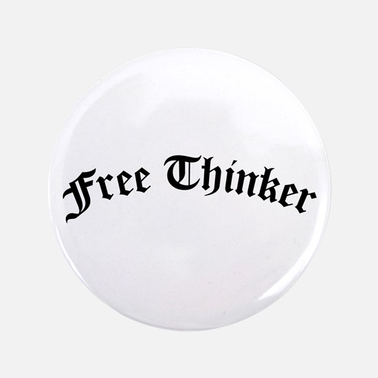"""Free Thinker (Old Style) 3.5"""" Button"""
