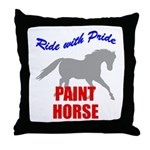 Ride With Pride Paint Horse Throw Pillow