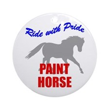 Ride With Pride Paint Horse Ornament (Round)
