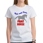 Ride With Pride Paint Horse Women's T-Shirt